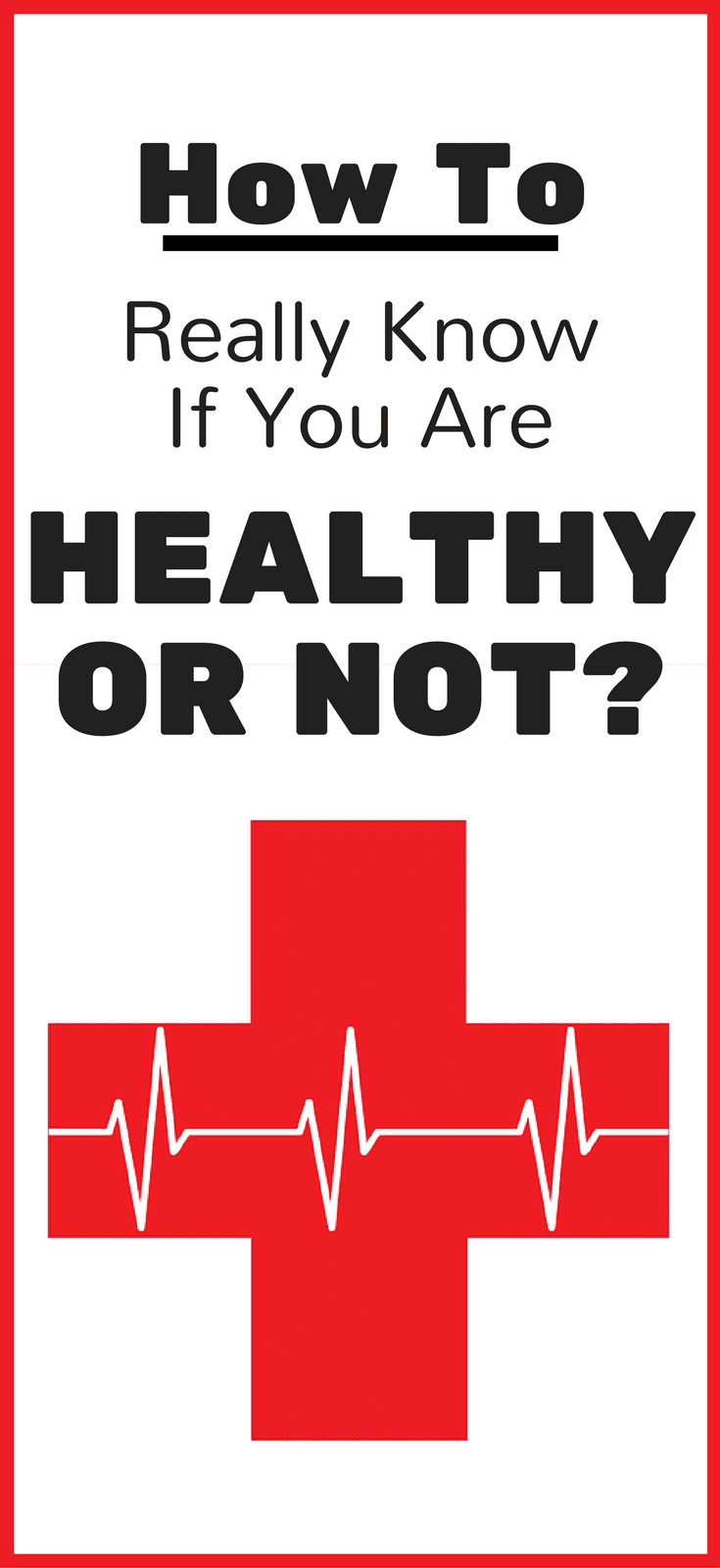 How To Really Know If You Are Healthy Or Not?