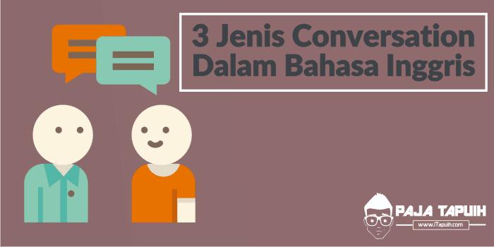 3 Jenis Conversation Dalam Bahasa Inggris