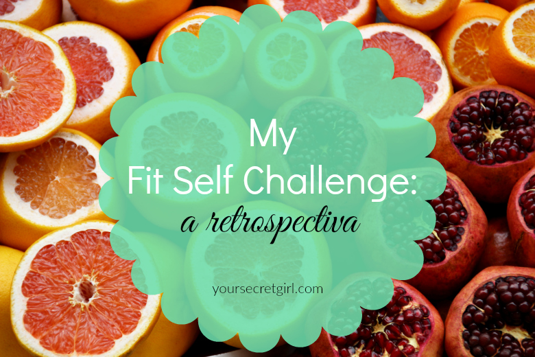 My Fit Self Challenge - a retrospectiva