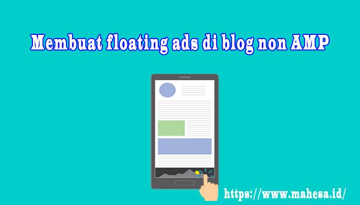 Membuat Iklan Melayang di Bawah Blog Seperti Amp-Sticky-Ad