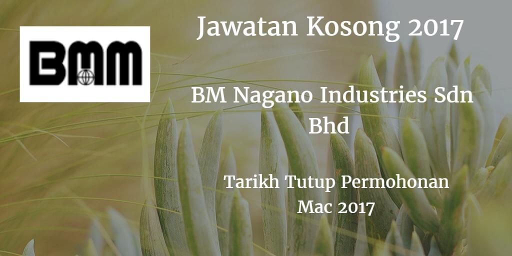 Jawatan Kosong BM Nagano Industries Sdn Bhd Mac 2017