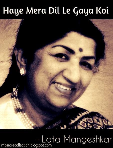 Haye Mera Dil Le Gaya Koi Song By Lata Mangeshkar (MP3