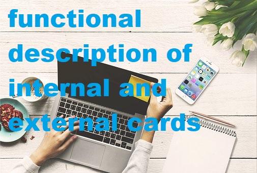 functional description of internal and external cards,techvipin