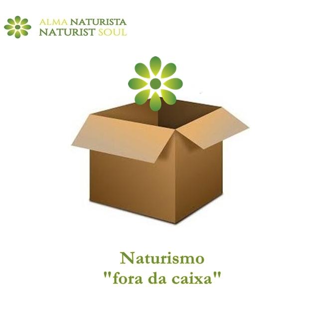 Naturismo fora da caixa