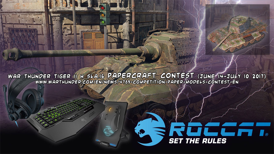 War Thunder Tiger II papercraft contest (June 14 - July 10)