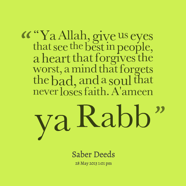 Ya Allah, give us eyes that see the best in people - Quotes