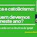 Política e catolicismo: em quem devemos votar neste ano?