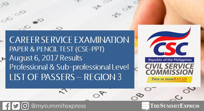 Region 3 Passers: August 6, 2017 Civil service exam (CSE-PPT) results