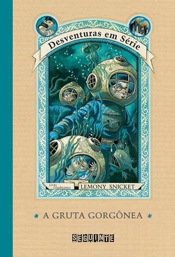 A Gruta Gorgônea - Lemony Snicket