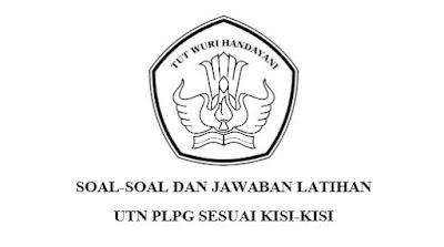 Download Contoh Soal UTN PLPG Sesuai Kisi-Kisi Lengkap