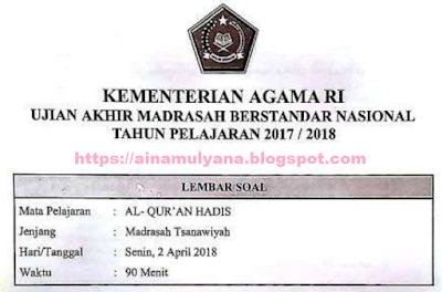 Pada posting kali ini Admin membuatkan Latihan  LATIHAN SOAL DAN KUNCI JAWABAN UAMBN AL QUR'AN HADIST MTS TAHUN 2018 - 2019