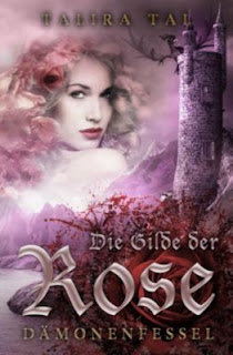 http://www.amazon.de/Die-Gilde-Rose-D%C3%A4monenfessel-Talira-ebook/dp/B01AXAR0IQ/ref=sr_1_1?ie=UTF8&qid=1454962174&sr=8-1&keywords=talira+tal