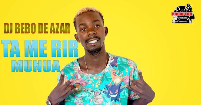 Dj Bebo do Azar - Tá Me Rir Munua (Afro House)
