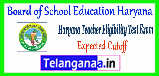 Board of School Education Haryana Teacher Eligibility Test Expected Cutoff 2017