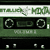 "METALLICAST 20: ""Metallicast Mixtape Vol. 2"""