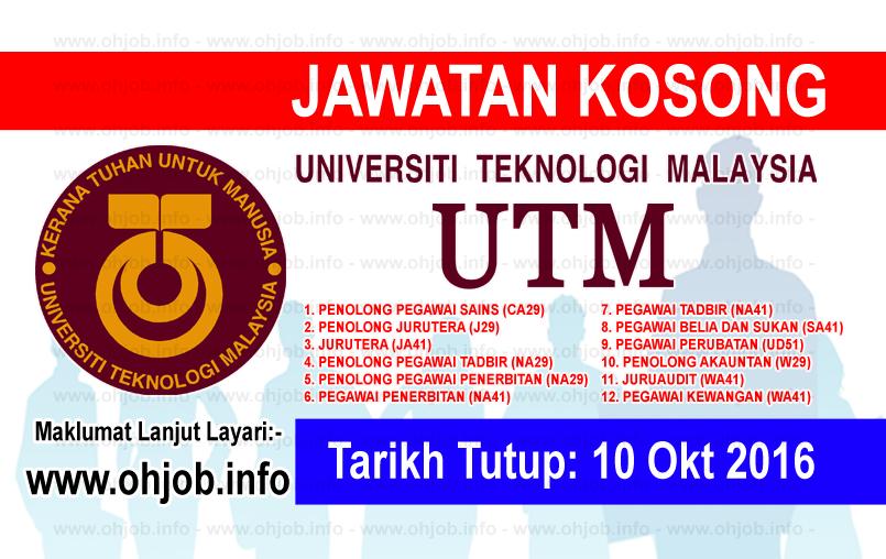 Jawatan Kerja Kosong Universiti Teknologi Malaysia (UTM) logo www.ohjob.info oktober 2016