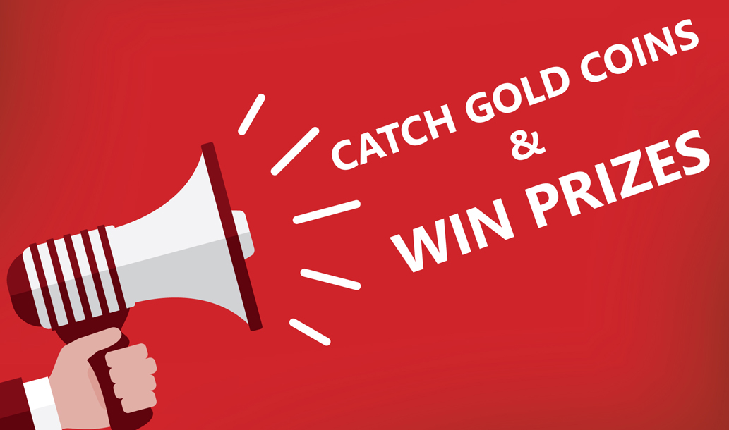Catch Gold Coins and Win Coupons, Smart Phones, Headphones, LED lights, Smart Wristbands and more