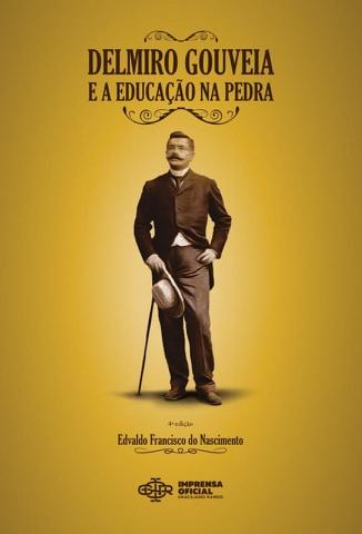 Imprensa Oficial publica quarta edição do livro Delmiro Gouveia e a Educação na Pedra