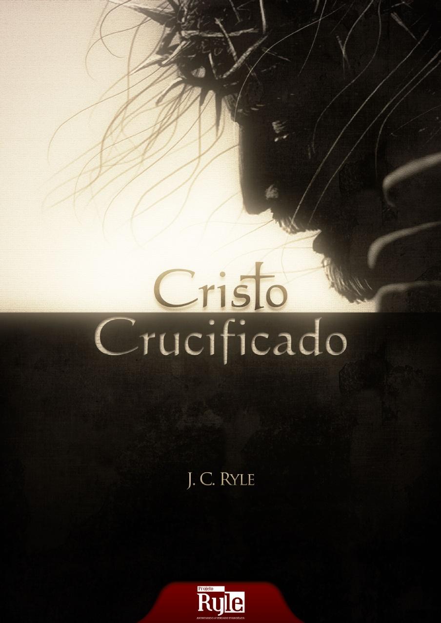J. C. Ryle-Cristo Crucificado-
