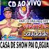 CD (AO VIVO) QUARTA DA SAUDADE NA CASA DE SHOW PAI DÉGUA 01/02/2017