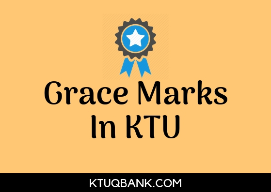 Grace Marks In KTU   Orders, Circulars and Rules