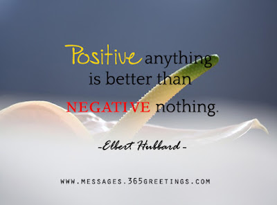 positive thinking quotes quotations: positive anything is better than negative nothing.