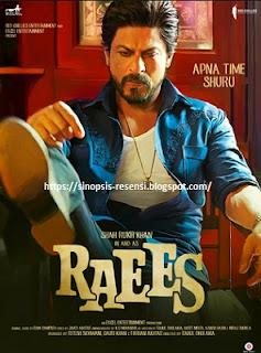 Film terbaru Shahrukh Khan Raees 2017 dan Sinopsisnya, Film India,