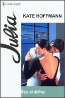 Kate Hoffmann - Bajo El Disfraz
