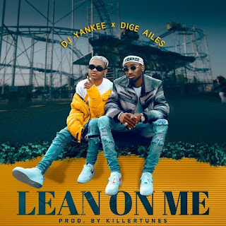 DJ Yankee  Feat. Dice Ailes – Lean On Me