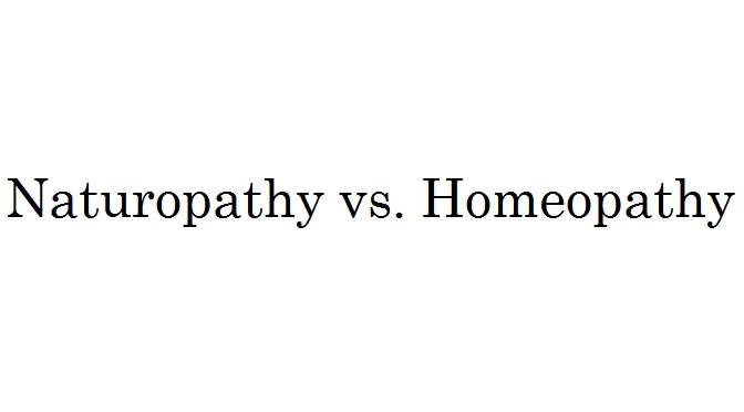 Naturopathy vs. Homeopathy