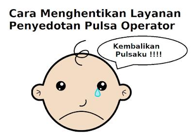 Cara Menghentikan Layanan Penyedotan Pulsa Operator