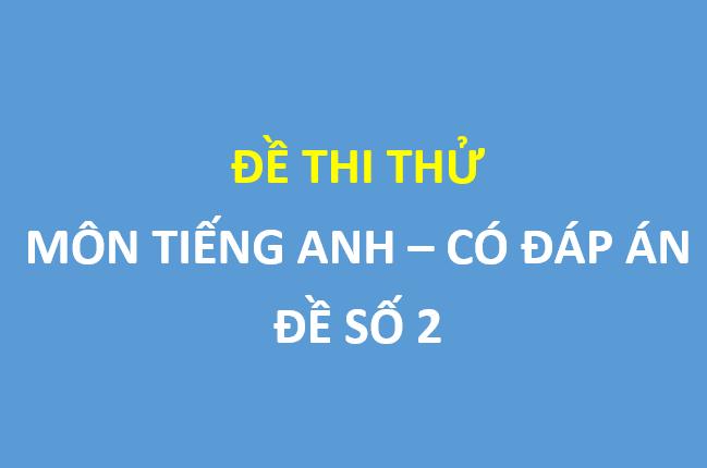 Đề thi thử môn tiếng anh lần 4 trường thpt Yên Lạc