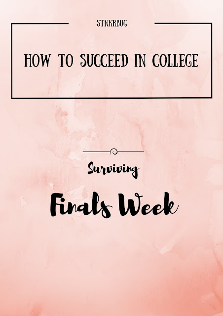 How to Succeed in College: Surviving Finals