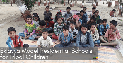 Eklavya Model Residential Schools for Tribal Children