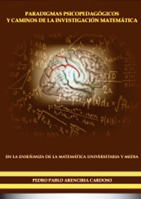Paradigmas Psicopedagogicos y caminos de la Investigacion Matematica en la Ensenanza de la Matematica Universitaria y Media
