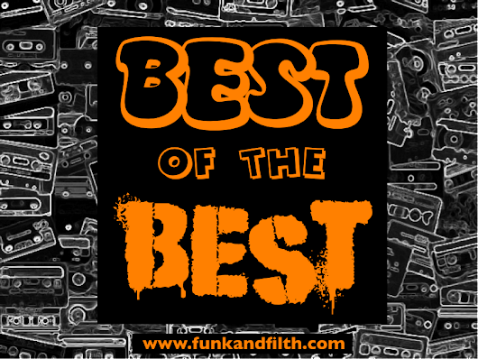 Funk and Filth: Best of the Best : February 2014