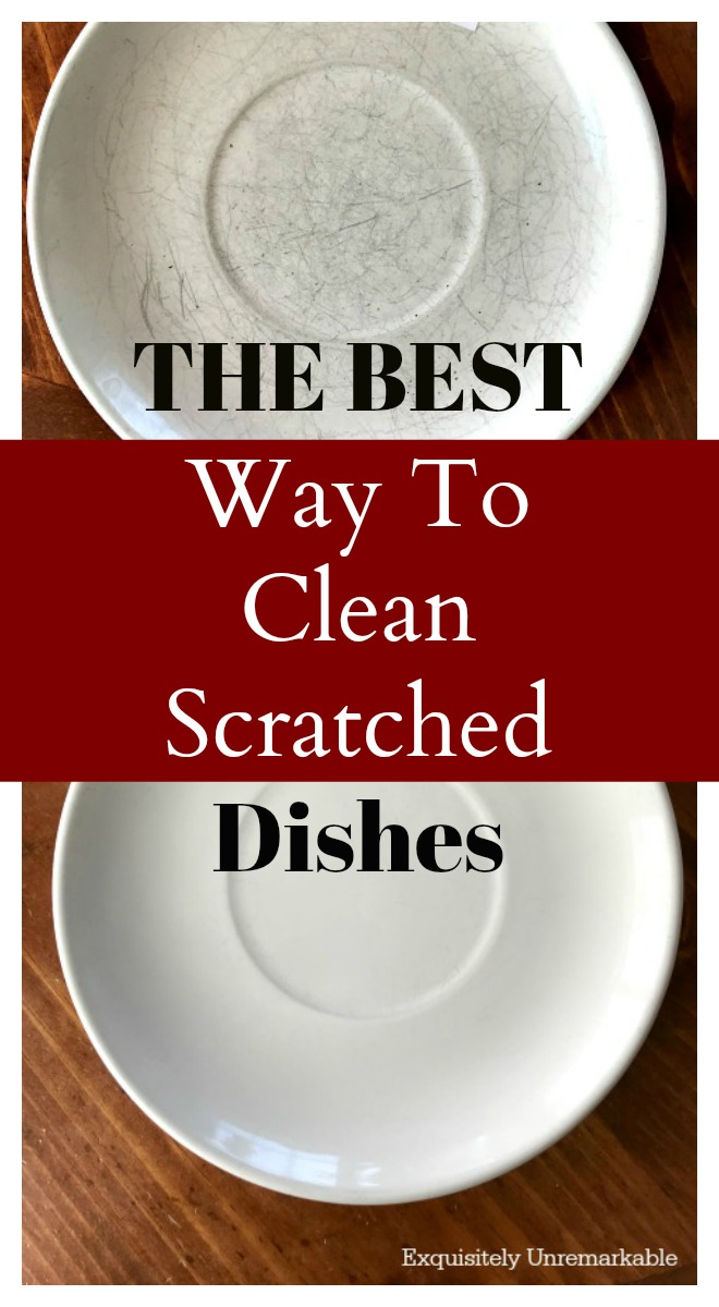 The Best Way To Clean Scratched Dishes
