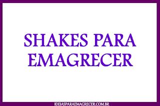 Shakes para emagrecer