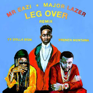 Mr Eazi - Leg Over (Remix) Ft. French Montana, Major Lazer & TY Dolla Sign mp3 download