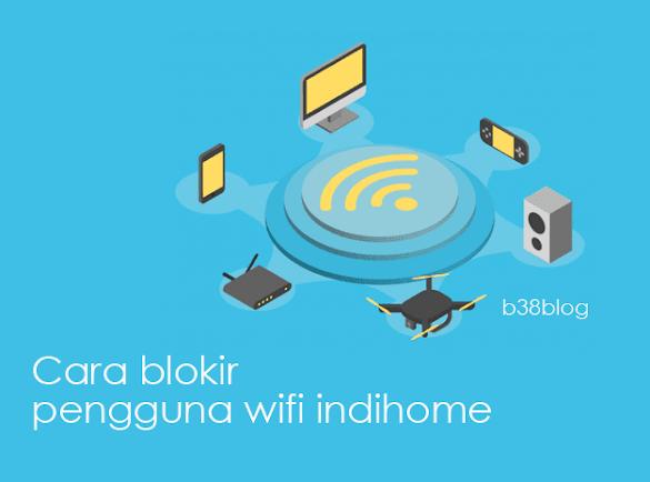 Cara Memblokir Pengguna Wifi Indihome ZTE F609