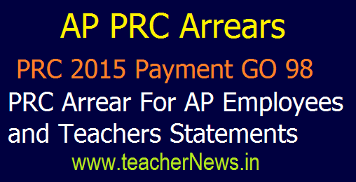 AP PRC Arrears Payment GO 98 – PRC 2015 Arrears For AP Employees and Teachers