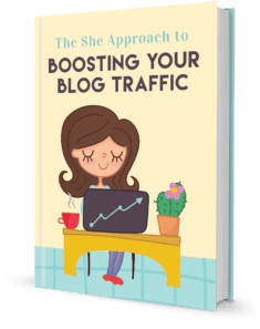 The She Approach To Boosting Your Blog Traffic