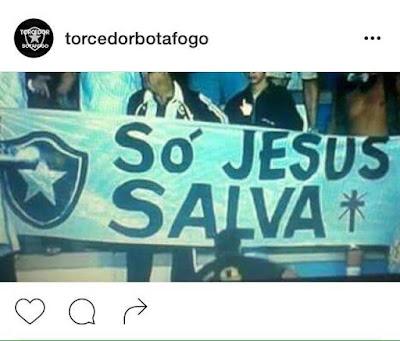 Torcida do Botafogo, em desespero, apela para Jesus como último recurso