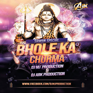 Bhole Ka Churma Dj Mj & Abk production