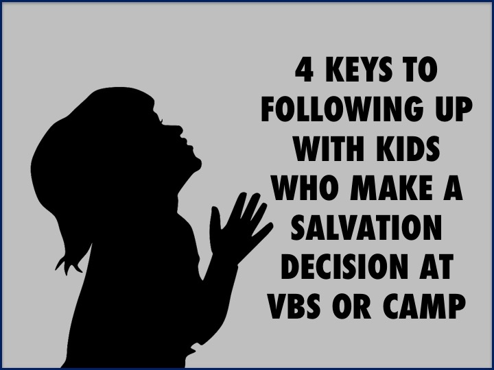 4 Keys to Following Up with Kids Who Make a Salvation Decision at