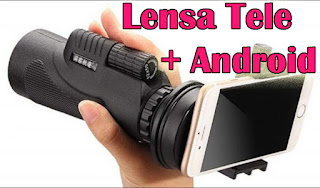 review lensa tele dengan android