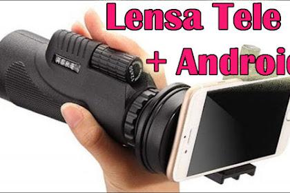 3 Alasan Mengapa Lensa Tele dan HP Bisa Ngimbangin DSRL