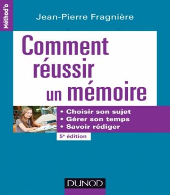 Comment réussir un mémoire - 5e édition pdf