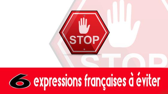 06 expressions françaises à éviter
