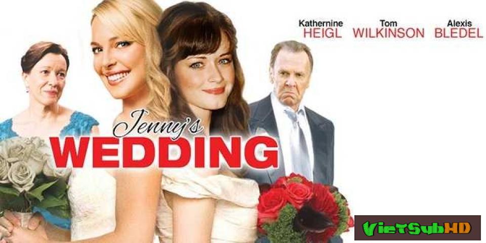 Phim Đám cưới của Jenny VietSub HD | Jenny's Wedding 2015